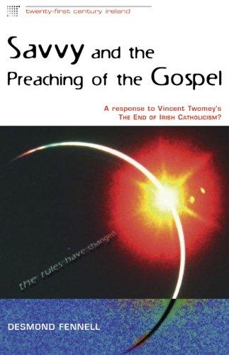 9781853907463: Savvy and the Preaching of the Gospel: A Response to Vincent Twomey's the End of Irish Catholicism? (Twenty-First Century Ireland)