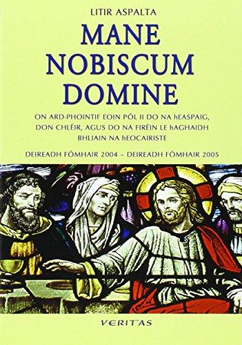 Mane Nobiscum Domine (Irish Language Version) 2004-2005: Of the Holy Father John Paul 11 to the ...
