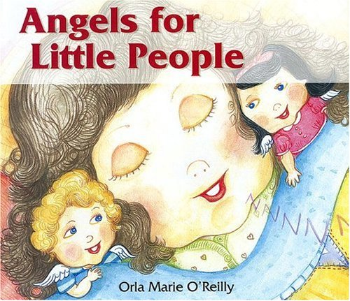 Angels for Little People: Orla Marie O'Reilly