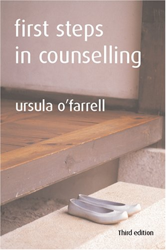 First Steps in Counselling: Ursula O'Farrell