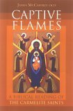 9781853909207: Captive Flames: A Biblical Reading of The Carmelite Saints
