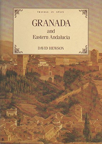 9781853910371: Granada and Eastern Andalucia (Travels in Spain)