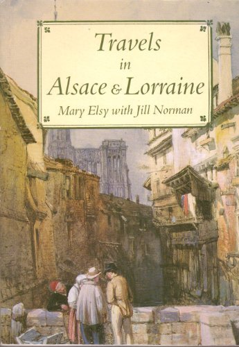 9781853910401: Travels in Alsace & Lorraine (Travels in Series)