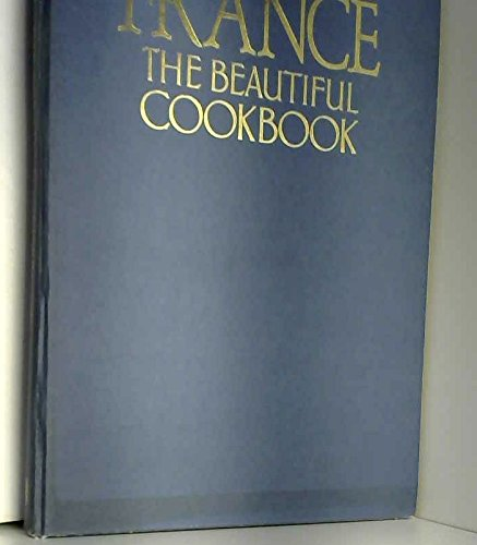 France: The Beautiful Cook Book: Pudlowski, Gilles; Comolli, Marianne
