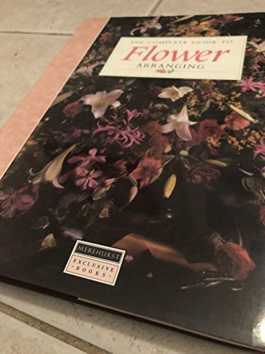 The Complete Guide to Flower Arranging: Sterling Pub Co Inc