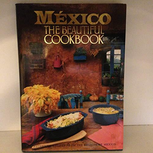 Mexico: The Beautiful Cookbook: Palazuelos, Susanna