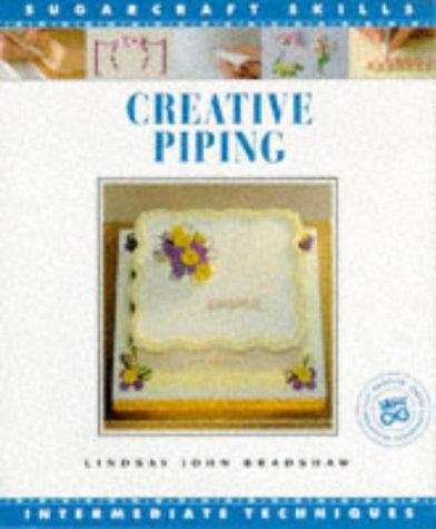 9781853911903: Creative Piping: Intermediate Techniques (Sugarcraft Skills)