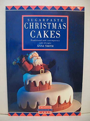 Sugarpaste Christmas Cakes: Smith, Anne