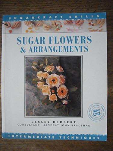 9781853912542: Sugar Flowers & Arrangements Sugarcraft Skills (Merehurst Sugarcraft)