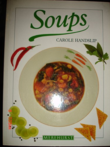 Soups (Merehurst cookery) (1853912603) by Carole Handslip