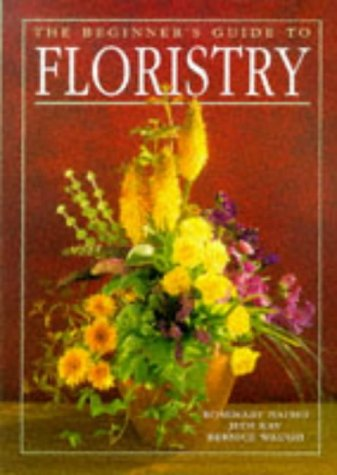 9781853912689: The Beginner's Guide to Floristry