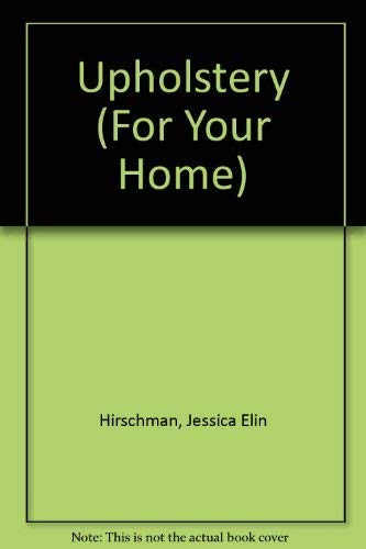 Upholstery (For Your Home S.).: Hirschman, Jessica und Tim Street-Porter: