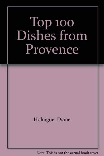 9781853912948: Top 100 Dishes from Provence