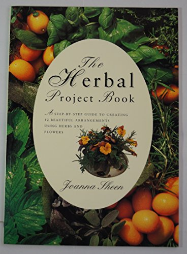 Herbal Project Book (Flower Project Series): Sheen, Joanna