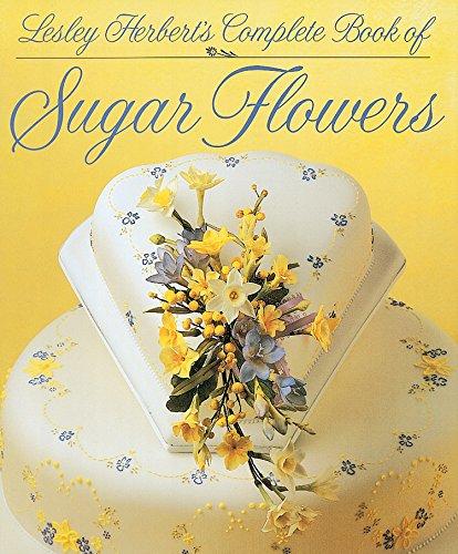 Lesley Herbert's Complete Book of Sugar Flowers: Herbert, Lesley