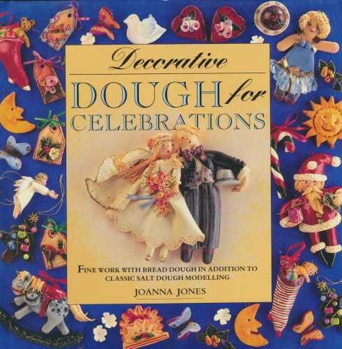 Decorative Dough for Celebrations (The Decorative Arts Series): Jones, Joanna