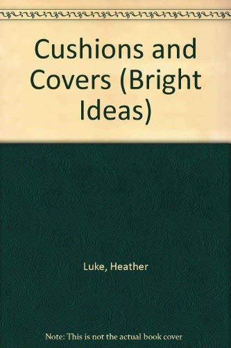 Cushions and Covers (Bright Ideas) (Spanish Edition) (9781853914775) by Heather Luke