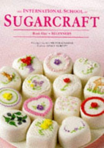 9781853914935: International School of Sugarcraft #01 Beginner's (Bk. 1)