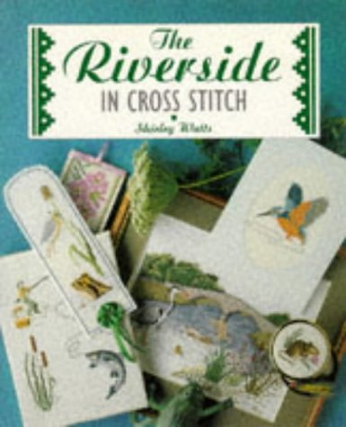 9781853915116: The Riverside in Cross Stitch