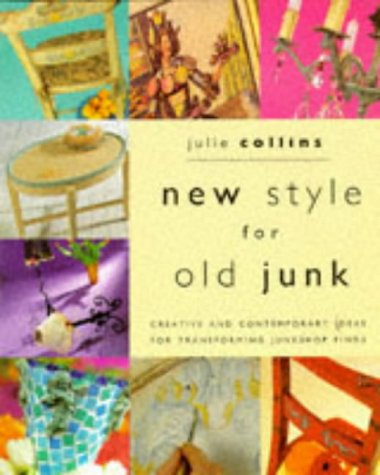 9781853915444: New Style for Old Junk: Creative and contemporary ideas for transforming junkshop finds