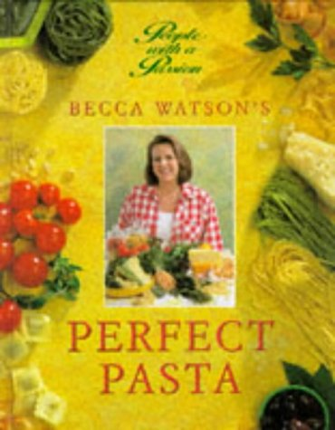 9781853915666: Becca Watson's Perfect Pasta (People with a Passion)