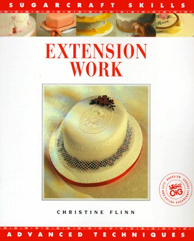 9781853915772: Extension Work: Advanced Techniques (Sugarcraft Skills)