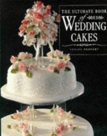 The Ultimate Book of Wedding Cakes (1853917028) by Lesley Herbert