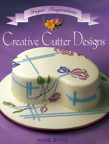 9781853917073: Creative Cutter Designs (Sugar Inspirations)