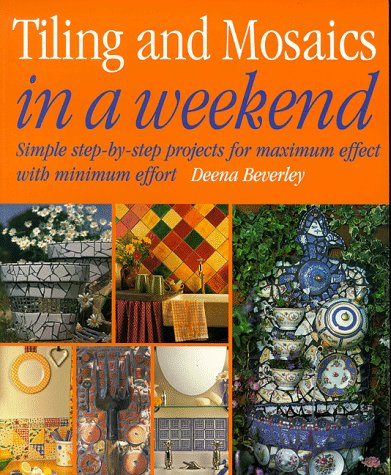 9781853917387: Tiling and Mosaics (In a Weekend Series.)