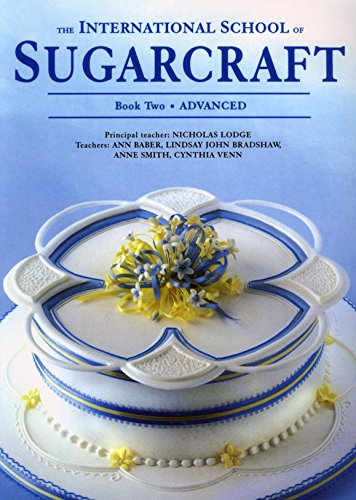 9781853917530: International School of Sugarcraft: Book 2 : Advanced