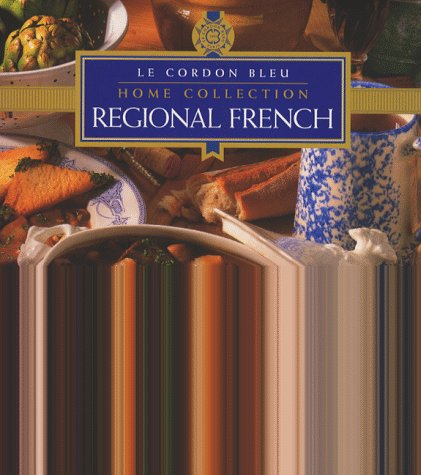 9781853917752: Regional French Cooking (Cordon Bleu Home Collection)
