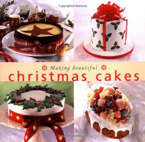Making Beautiful Christmas Cakes (Cookery): Murdoch Books