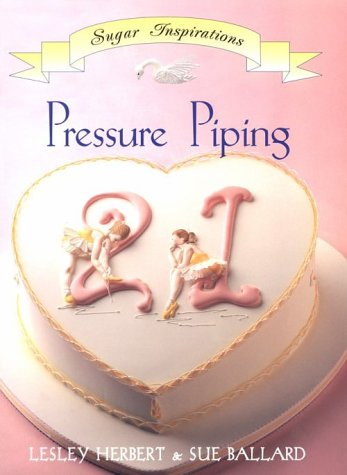 Pressure Piping (Sugar Inspiration Series) (1853918504) by Lesley Herbert