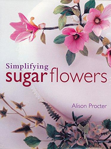 Simplifying Sugar Flowers (Merehurst Cake Decorating): Procter, Alison