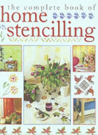 The Complete Book of Home Stenciling: K. Hall, Denise Westcott Taylor