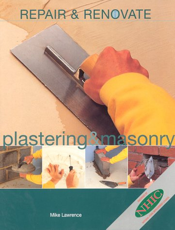 9781853919749: Repair and Renovate: Masonry and Plastering (Repair & renovate)