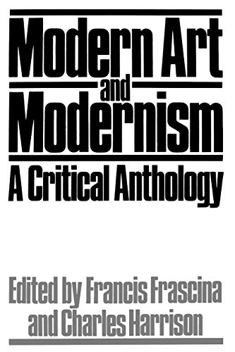 9781853960321: Modern Art and Modernism: A Critical Anthology (Published in association with The Open University)