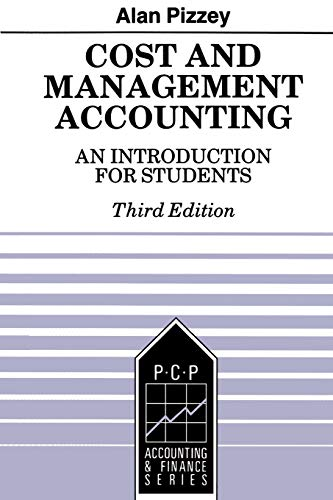 Cost and Management Accounting: An Introduction for Students: Alan V Pizzey