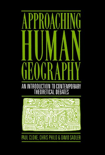 Approaching Human Geography: An Introduction To Contemporary: Paul J Cloke,