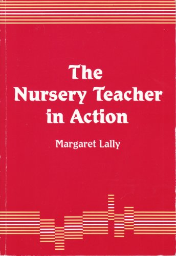 The Nursery Teacher In Action (1853961310) by Lally, Margaret