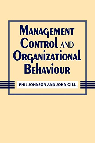 Management Control and Organizational Behaviour: Phil Johnson; John
