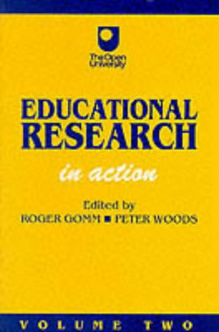Educational Research: Volume Two: In Action (Published in association with The Open University)