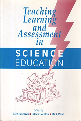 Teaching, Learning and Assessment in Science Education