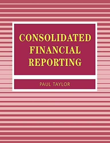 Consolidated Financial Reporting (Accounting and Finance series): Taylor, Paul A