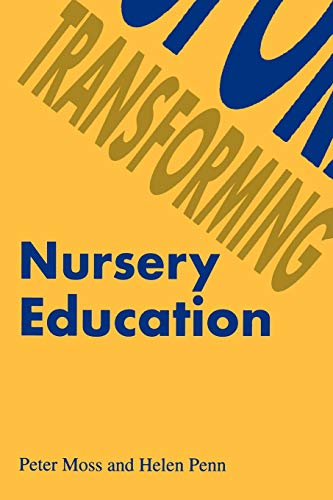 Transforming Nursery Education (1853963089) by Peter Moss; Helen Penn