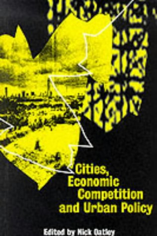 CITIES, ECONOMIC COMPETITION AND URBAN POLICY