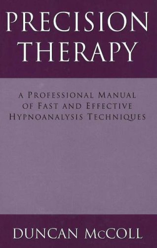 9781853980695: Precision Therapy: A Professional Manual of Fast and Effective Hypnoanalysis Techniques