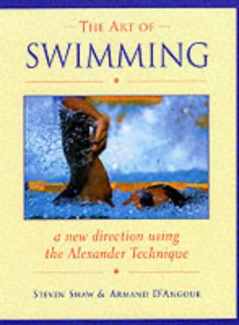 9781853981401: The Art of Swimming: In a New Direction with the Alexander Technique