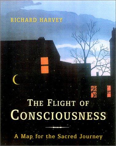 The Flight of Consciousness: A Contemporary Map: Harvey, Richard