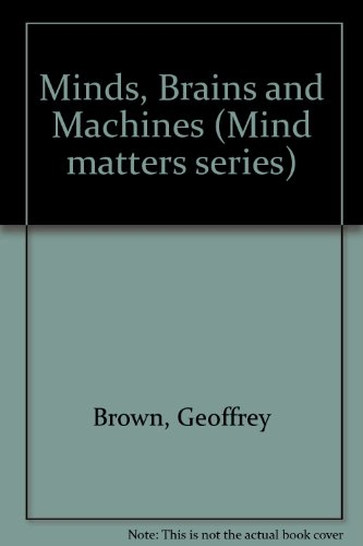 9781853990120: Minds, Brains and Machines (Mind matters series)